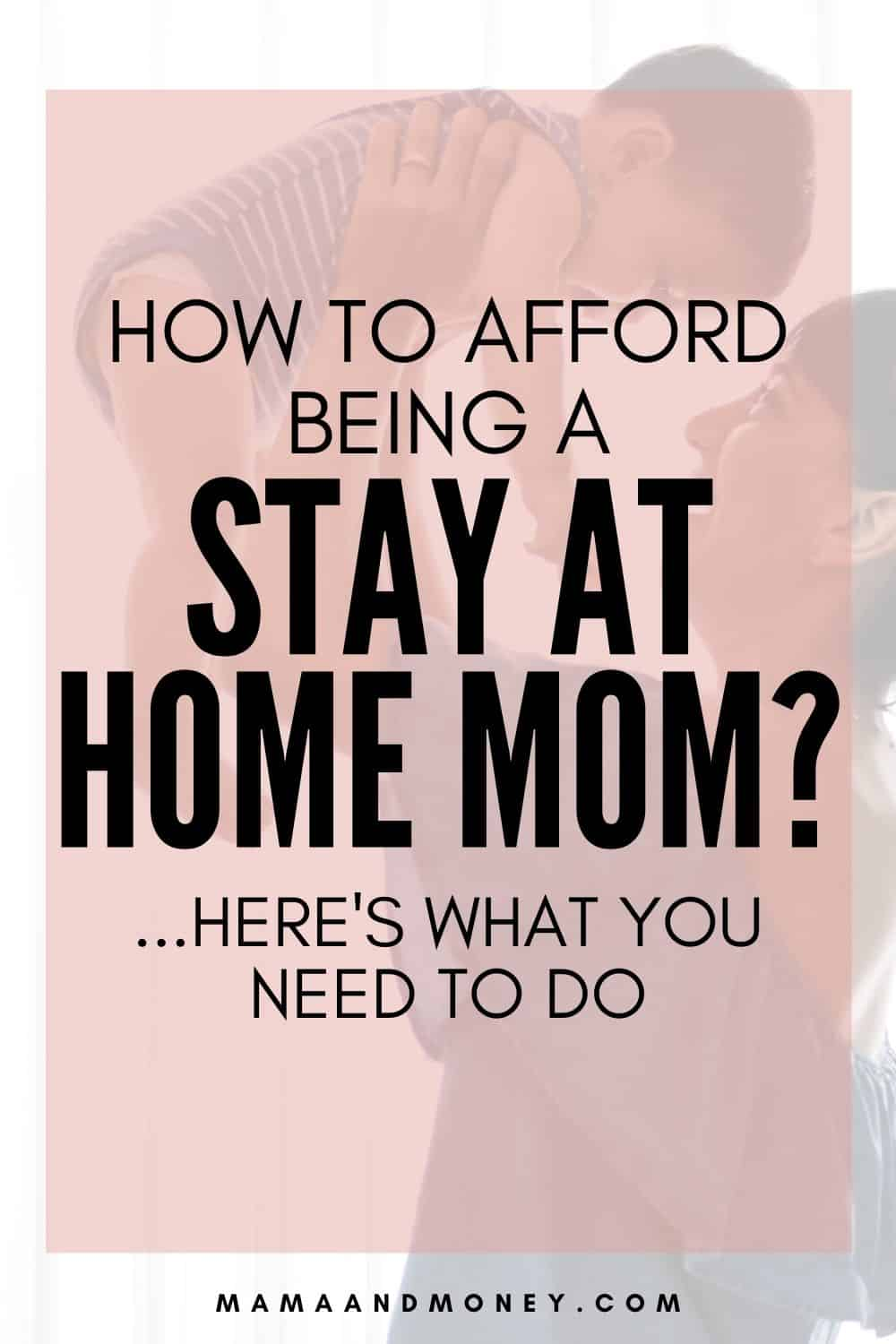 afford to be stay at home mom
